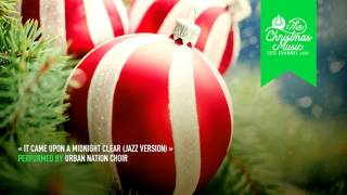 « It Came Upon a Midnight Clear (Jazz Version) » by Urban Nation Choir #christmasmusic #christmasson