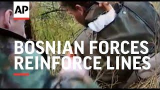 Bosnia -  Bosnian Forces Reinforce Lines...