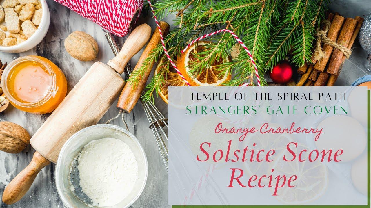 TSP's 12 Days of Yule 2020 - DAY 12 - Orange Cranberry Solstice Scones!