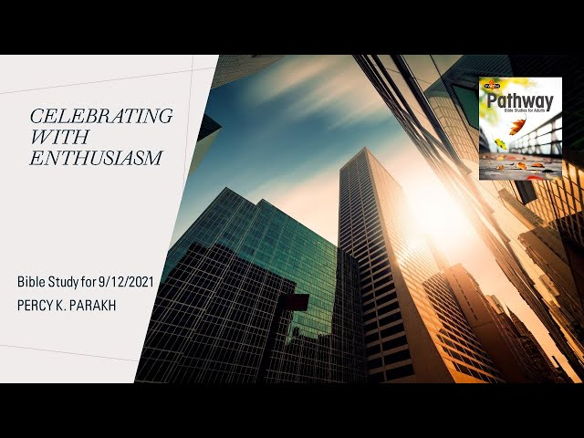 Celebrating With Enthusiasm - God's People Offer Praise