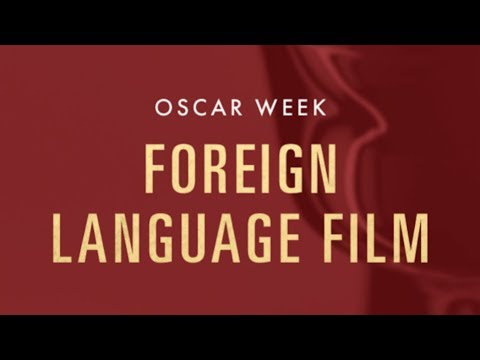 Oscar Week 2018: Foreign Language Film