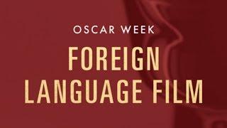 Oscar Week 2018: Foreign Language Film