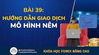 Bài 39: Hướng Dẫn Giao Dịch Forex Với Mô Hình Nêm | Đầu Tư Forex Nâng Cao | Khóa Học Forex Online