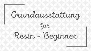 Start Ausrüstung für Gießharz Beginner | Resin Anfänger Tipps #01 | Grundausstattung Harz gießen