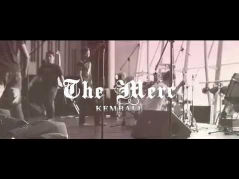 The Merc - Kembali (Official Video)