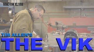 Viktor  - A Tim Allen Build - (part xlviii)