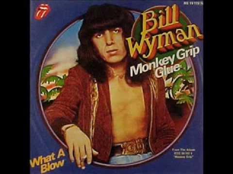 Bill Wyman - Monkey Grip Glue