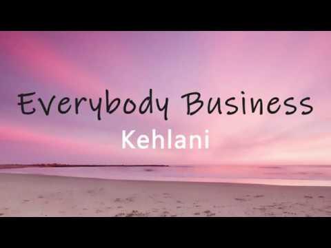 "Kehlani - ""Everybody Business"" Lyrics Video 🌟"