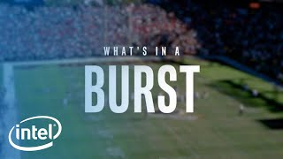 What's In A Burst | Intel