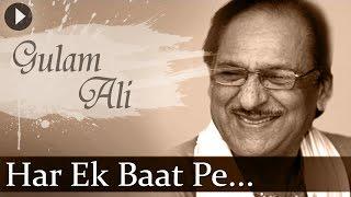 Har Ek Baat Pe (HD) - Ghulam Ali - Top Ghazal Songs - Hindi Hit Songs
