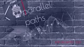PARALLEL PATHS