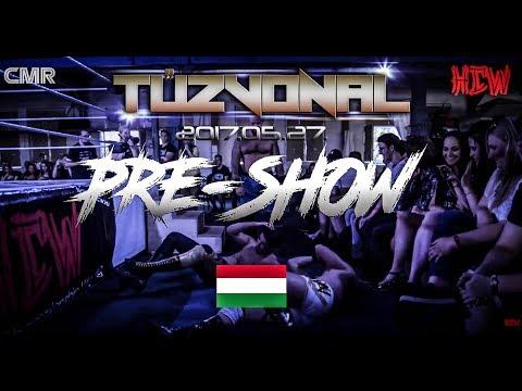 HCW: Tűzvonal 2017 PRE-SHOW Magyar Pankráció HD