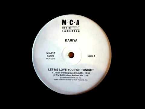 Kariya - Let Me Love You For Tonight (Junior Vasquez Underground Mix)