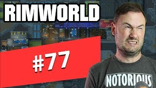 Sips Plays RimWorld (24/5/2019) - #77 - Rat 1 is back