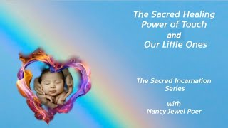 The Sacred Healing Power of Touch and Our Little Ones