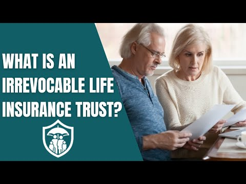 What is an Irrevocable Life Insurance Trust