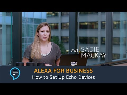 Alexa for Business: How to Set Up Echo Devices