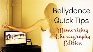Bellydance Quick Tips: Memorizing Choreography