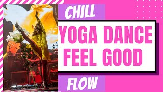 Chill Yoga Mobility Feel Good Flow + Free Form Dance Movement