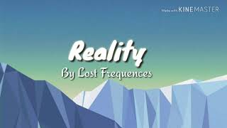 Reality - Lost Frequencies Ft.janieck Devy  Fan-made Lyric Video