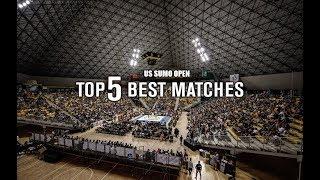 US SUMO OPEN: TOP 5 -- BEST MATCHES