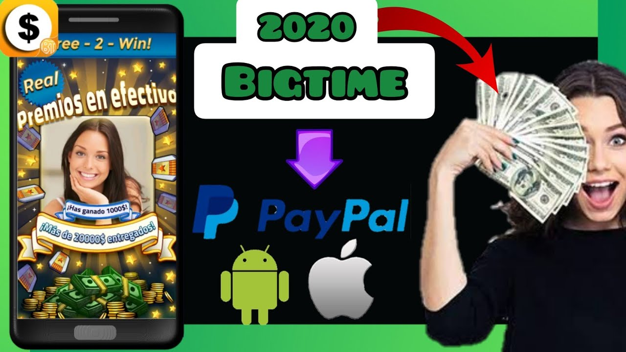BIGTIME】 GANAR DINERO PARA PAYPAL 2020 DESDE 📱 ANDROID Y iOS ...