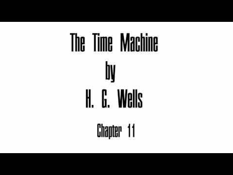 The Time Machine by H. G. Wells - Chapter 11