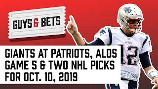 Guys & Bets: Giants at Patriots, Rays at Astros Game 5 and Two NHL Picks!