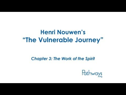 "Henri Nouwen's ""The Vulnerable Journey"" Chapter 3: The Work of the Spirit"
