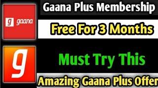 How get free gaana plus membership ...