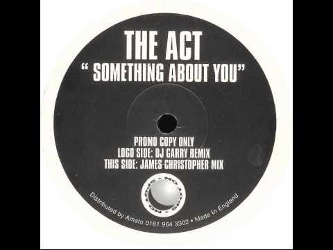 Act - Something About You (DJ Garry Remix)