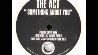 Act - Something About You (DJ Garry Remix)