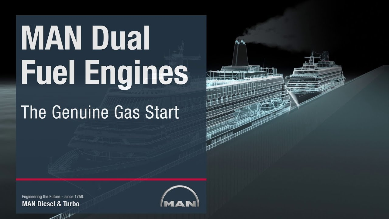 MAN Dual Fuel Engines-The Genuine Gas Start