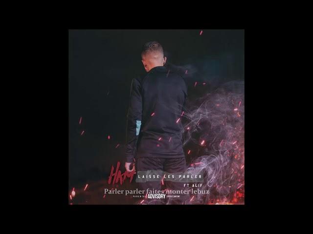 HKM FT ALIF _ Laisse Les Parler _ (paroles lyrics) 2K18
