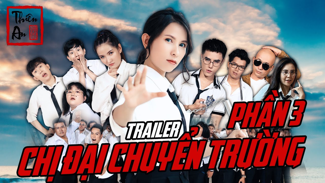 Trailer CHỊ ĐẠI CHUYỂN TRƯỜNG PHẦN 3 - | Thiên An | Gangster Girl In Highschool Part 3 trailer