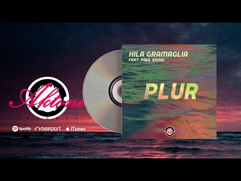 Hila Gramaglia - P.L.U.R. ft. Pavl Snow (Radio Edit) [Audio]
