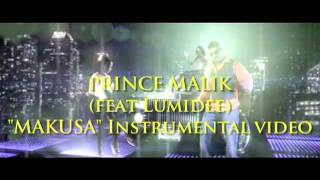 Prince Malik - (feat Lumidee) Makusa Instrumental Official Video