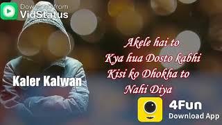 Fanna (Love Video Status)Kaler Kalwan (kaler Chhalla) Hindi Lyrics Single Boy, - - Wapmight.com