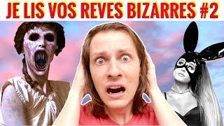 JE LIS VOS REVES LES PLUS BIZARRES ET EFFRAYANTS #2 ! DELIRES DE MAX
