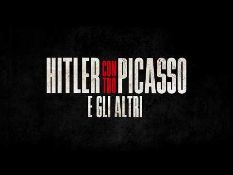 HITLER CONTRO PICASSO E GLI ALTRI: In replica nazionale solo il 17 Aprile 2018 al cinema