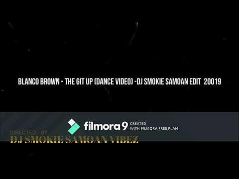 blanco-brown-the-git-up-dance-dj-smokie-samoan-edit-2019
