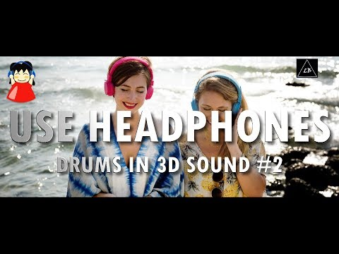 3d audio experience | Drums Music In 3d #2 | Lazy Boys Productions