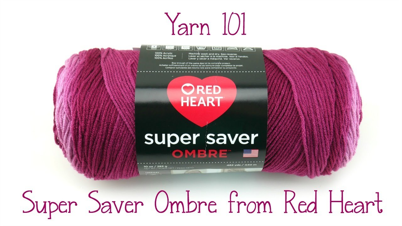 Yarn 101 Super Saver Ombre From Red Heart Episode 432 Youtube