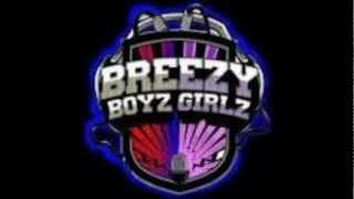 Repeat youtube video BREEZY BOYS AND BREEZY GIRLS (THE REMIX)