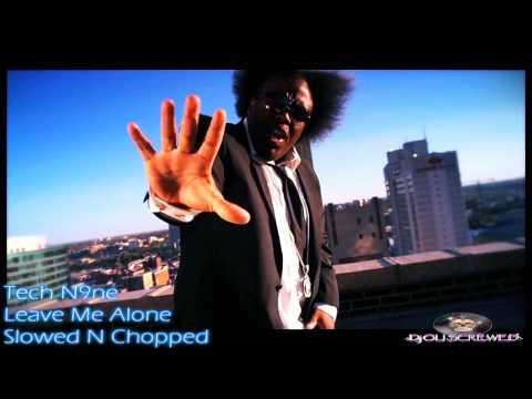 Tech N9ne - Leave Me Alone - ( Slowed N Chopped ) By .:Dj Oli Screwed:.