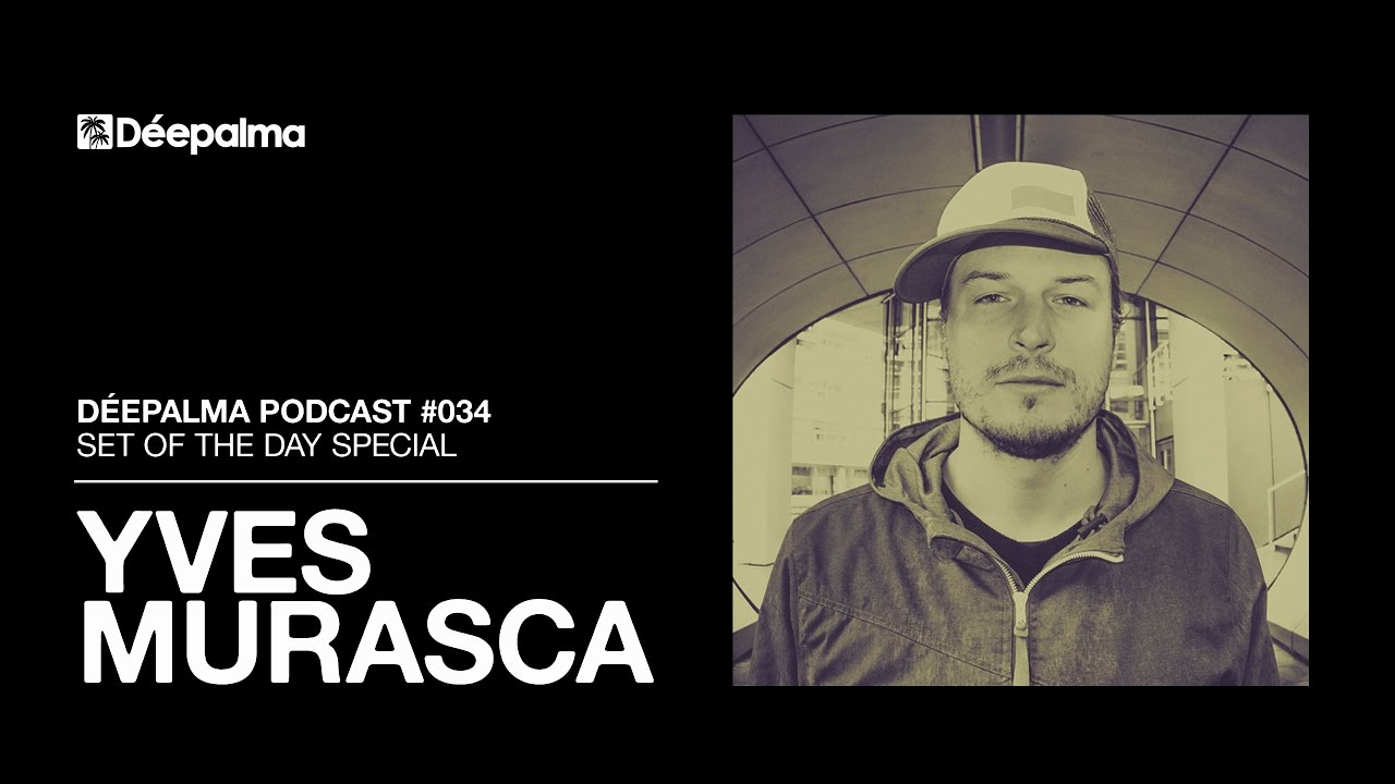 Download Déepalma Mix #034 by Yves Murasca / A Set of the Day Special