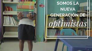 ¡Únete a este movimiento! ¡Somos la nueva generación de optimistas!