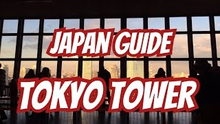 Japan Travel Guide ~Tokyo Tower you can see whole Tokyo~