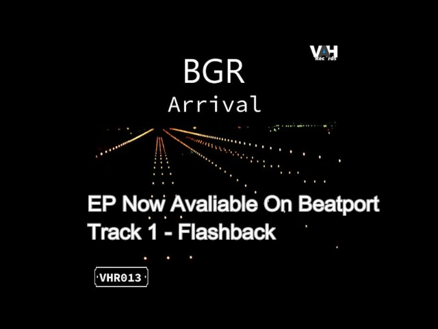 BGR - Arrival EP -  Encounters & Flashback (Beat Groove Rhythm) (House - Techno)