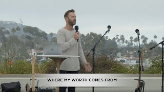 Where My Worth Comes From | Jon Krist | Zion Church